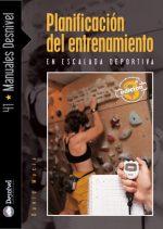 Planificación del entrenamiento en escalada deportiva.  por David Macià. Ediciones Desnivel