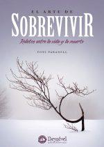 El arte de sobrevivir. Relatos entre la vida y la muerte por Toni Paradell. Ediciones Desnivel