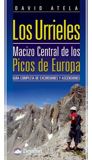 Los Urrieles. Guía completa de excursiones y ascensiones por David Atela. Ediciones Desnivel