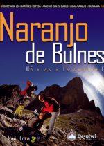 Naranjo de Bulnes. 5 vías a la cumbre.  por Raúl Lora. Ediciones Desnivel