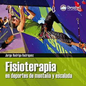Fisioterapia en deportes de montaña y escalada.  por Jorge Rodrigo Rodríguez. Ediciones Desnivel