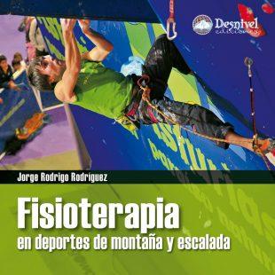 Portada del libro Fisioterapia en deportes de montaña y escalada de Jorge Rodrigo Rodríguez.  (Ediciones Desnivel)
