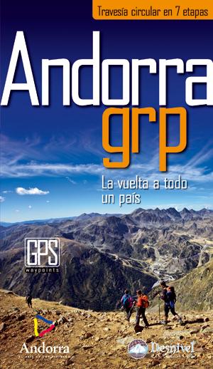 Andorra GRP. Travesía circular en 7 etapas. La vuelta a todo un país por Andorra Turisme. Ediciones Desnivel