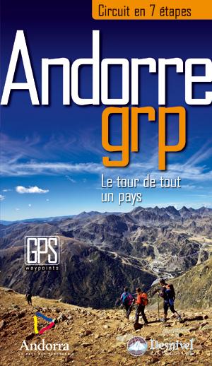 Andorra GRP. Circuit en 7 étapes. Le tour de tout un pays por Andorra Turisme. Ediciones Desnivel