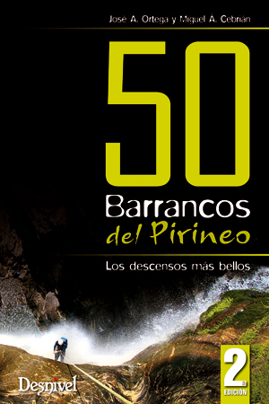 50 barrancos del Pirineo. Los descensos más bellos por José Antonio Ortega Becerril. Ediciones Desnivel