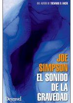 El sonido de la gravedad.  por Joe Simpson. Ediciones Desnivel