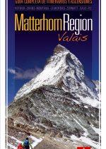 Matterhorn Region Valais. Guía completa de itinerarios y ascensiones por Jekaterina Nikitina; Víctor Riverola. Ediciones Desnivel
