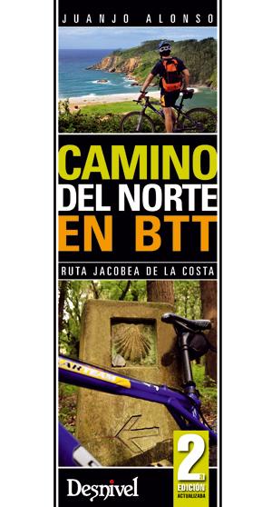 Camino del Norte en BTT. Ruta jacobea de la costa por Juanjo Alonso. Ediciones Desnivel