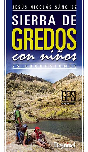 Sierra de Gredos con niños. 25 excursiones por Jesús Nicolás Sánchez. Ediciones Desnivel