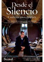 Desde el silencio. Cuarenta años después por Eduardo Strauch; Mireya Soriano. Ediciones Desnivel