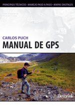 Manual de GPS.  por Carlos Puch. Ediciones Desnivel