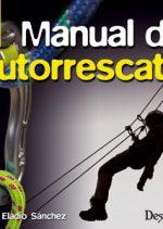 Manual de autorrescate.  por José Eladio Sánchez. Ediciones Desnivel