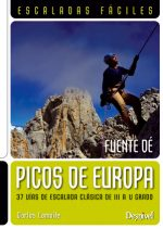 Escaladas fáciles en Picos de Europa (Fuente Dé). 37 vías de escalada clásica del III al V grado por Carlos Lamoile. Ediciones Desnivel