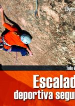Escalada deportiva segura.  por Toño Guerra. Ediciones Desnivel
