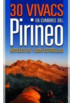 30 vivacs en cumbres del Pirineo. Hoteles de 1.000 estrellas por Jon Pérez Feito. Ediciones Desnivel
