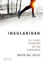 Insularidad. El viaje interior de un corredor por Ralph del Valle. Ediciones Desnivel