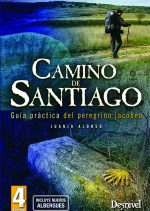 Camino de Santiago. Guía práctica del peregrino jacobeo por Juanjo Alonso. Ediciones Desnivel