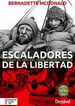 Escaladores de la libertad. La edad de oro del himalayismo polaco por Bernadette McDonald. Ediciones Desnivel