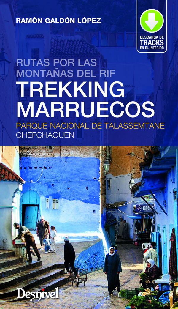 Trekking Marruecos. Parque Nacional de Talassemtane - Chefchaouen por Ramón Galdón. Ediciones Desnivel