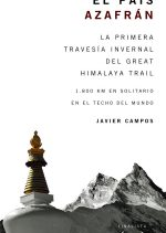El país azafrán. 1.800 km en solitario en el techo del mundo por Javier Campos. Ediciones Desnivel