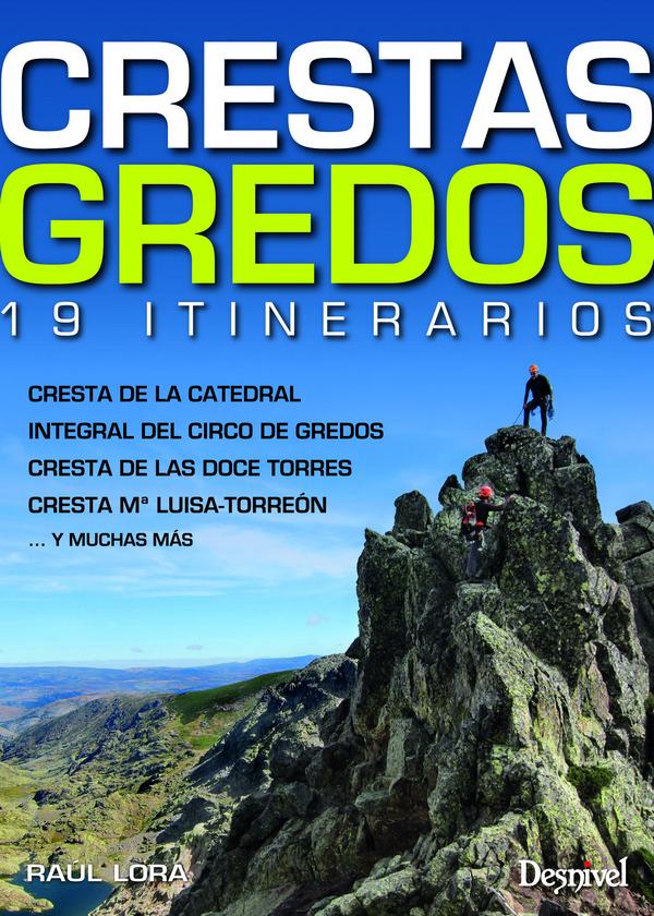 Crestas Gredos. 19 itinerarios por Raúl Lora. Ediciones Desnivel