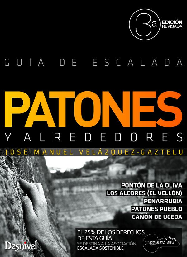 Patones y alrededores. Guía de escalada.  por José Manuel Velázquez-Gaztelu. Ediciones Desnivel