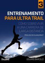Entrenamiento para ultra trail. Cómo sobrevivir a una carrera de larga distancia