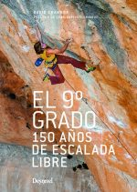 El 9º grado. 150 años de escalada en libre por David Chambre. Ediciones Desnivel