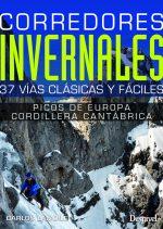 Corredores invernales en Cordillera Cantábrica y Picos de Europa. 37 vías clásicas y fáciles por Carlos Lamoile. Ediciones Desnivel
