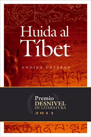 Huida al Tíbet.  por Endika Urtaran. Ediciones Desnivel