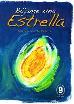Bájame una estrella.  por Miriam García Pascual. Ediciones Desnivel