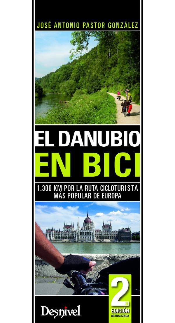 El Danubio en bici. 1.300 km por la ruta cicloturista más popular de Europa por José Antonio Pastor González. Ediciones Desnivel