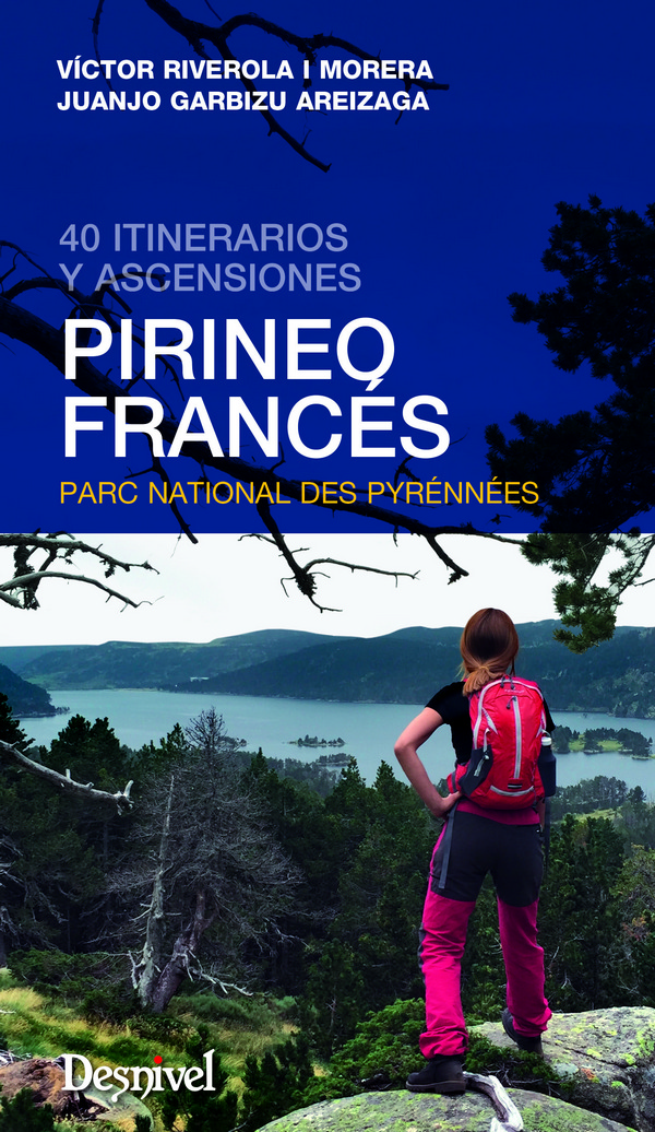 Pirineo francés. 40 itinerarios y ascensiones por Juanjo Garbizu; Víctor Riverola. Ediciones Desnivel