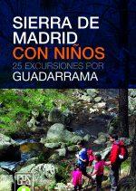Sierra de Madrid con niños. 25 excursiones por Guadarrama por Juan José Alonso. Ediciones Desnivel