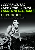 Ultracoaching. Herramientas emocionales para correr ultra trails por David Roncero. Ediciones Desnivel