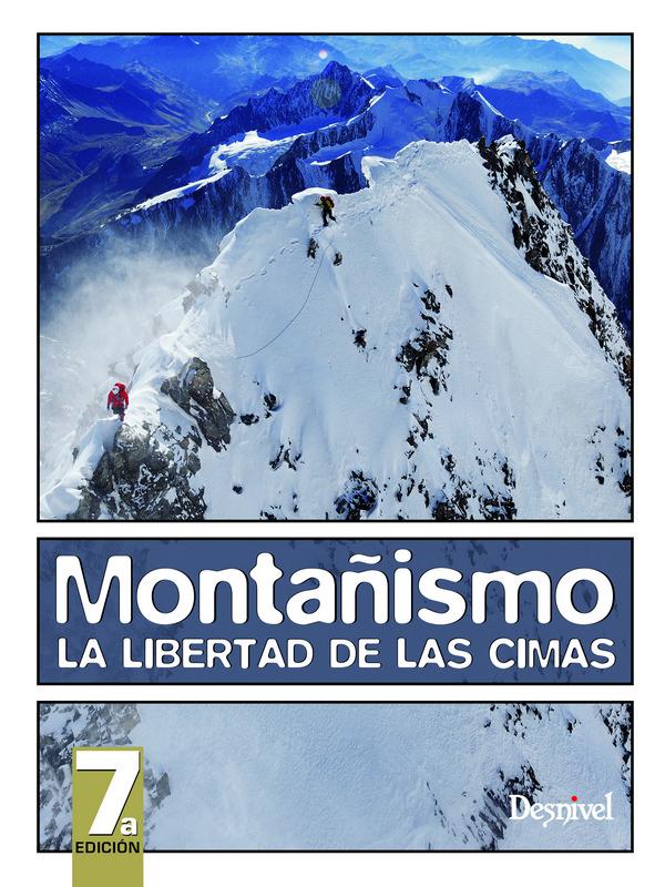 Montañismo. La libertad de las cimas.  por VV. AA.. Ediciones Desnivel