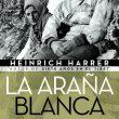 La araña blanca. La historia de las escaladas en la pared norte del Eiger por Heinrich Harrer. Ediciones Desnivel