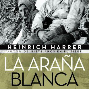 Portada del libro La araña blanca. La historia de las escaladas en la Pared Norte del Eiger por Heinrich Harrer  (Edicionesdesnivel.com)