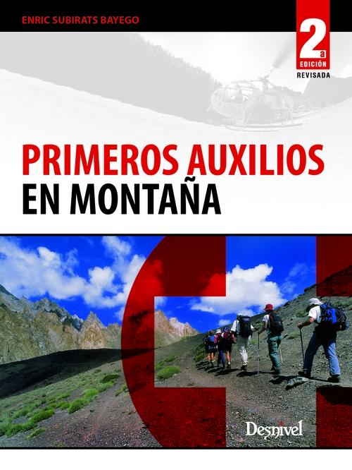 Primeros auxilios en montaña.  por Enric Subirats Bayego. Ediciones Desnivel