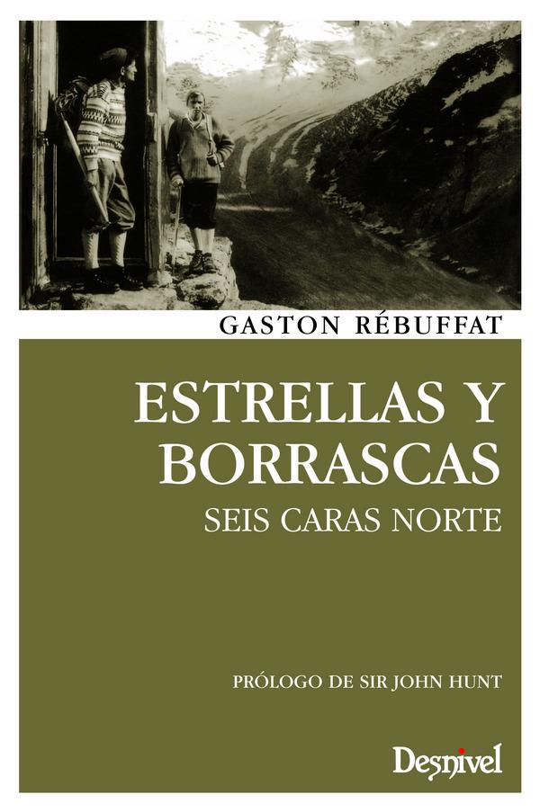 Estrellas y borrascas. Seis caras norte por Gaston Rébuffat. Ediciones Desnivel