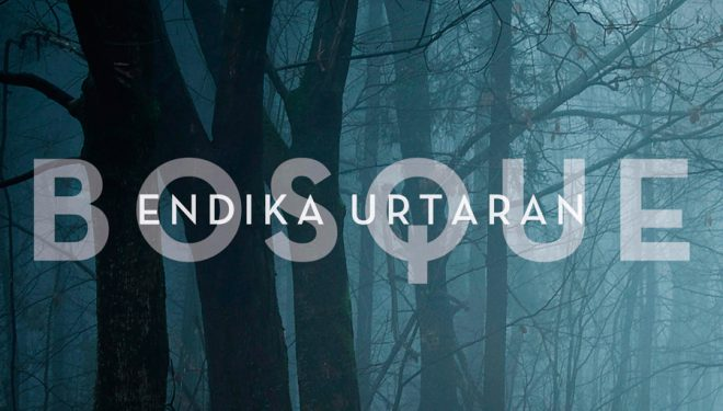 Portada del libro Bosque por  Endika Urtaran.  (Ediciones Desnivel.)