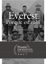 Portada del libro: Everest. Porque está ahí. Premio Desnivel 2017.  (Ediciones Desnivel)