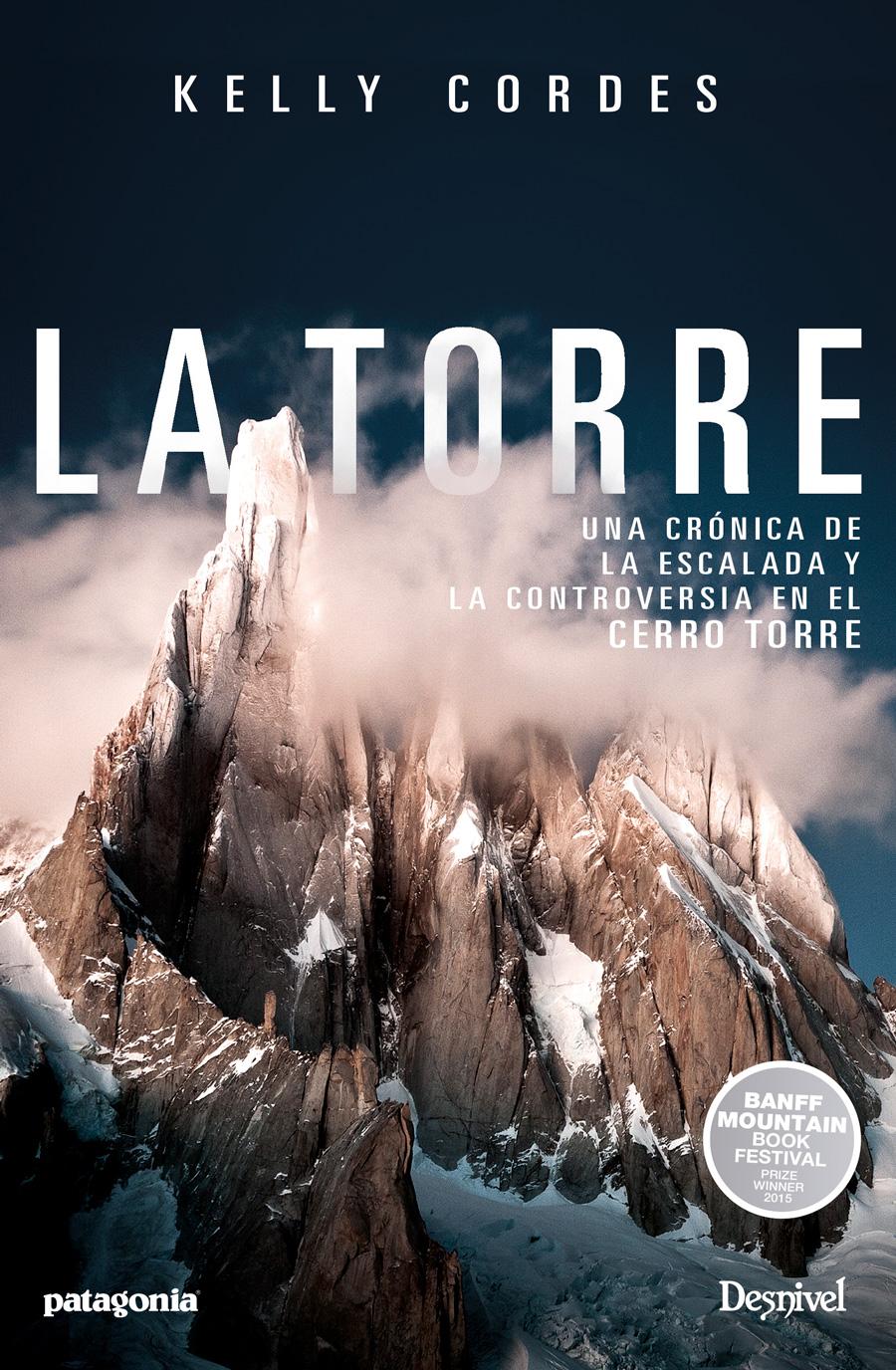 La torre. Una crónica de la escalada y controversia en el cerro torre