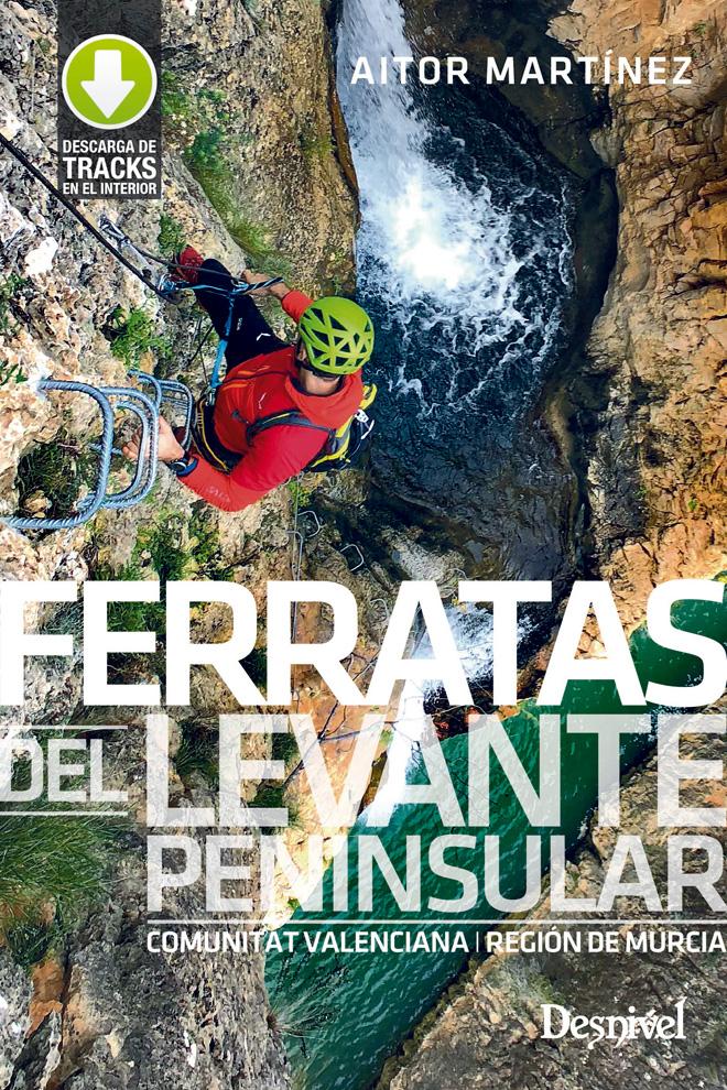 Ferratas del Levante Peninsular por Aitor Martínez.