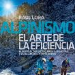 Alpinismo, el arte de la eficiencia. Por Raúl Lora