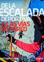 Manual De la escalada deportiva a las vías de pared