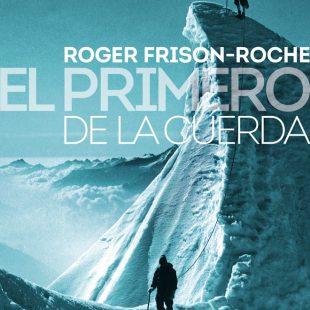 El primero de la cuerda por Roger Frison-Roche