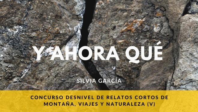 Y ahora qué, por Silvia García
