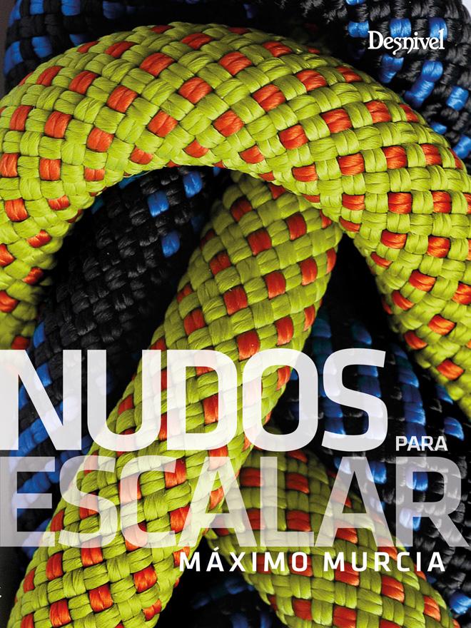 Manual de Nudos para Escalar, por Máximo Murcia