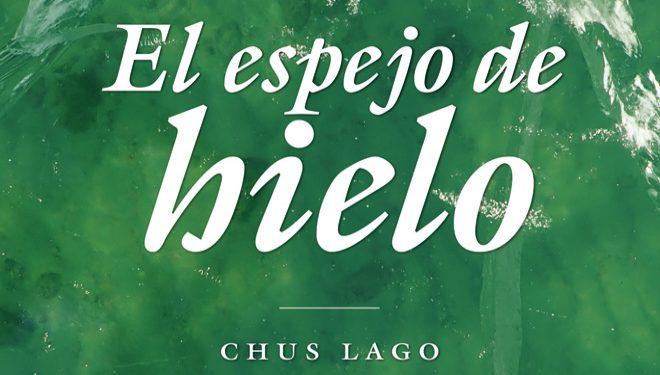 El espejo de hielo por Chus Lago, Premio Desnivel de Literatura 2020
